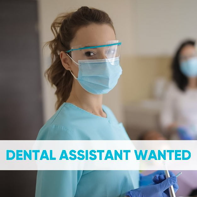 Dental Assistant Wanted